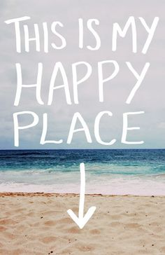 The beach is our happy place.
