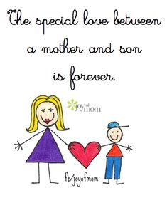The special love between a mother and son is forever. <3 So many more amazing family quotes on Joy of Mom. <3 https://www.facebook.com/joyofmom  #mother #son #family #love #quotes #joyofmom