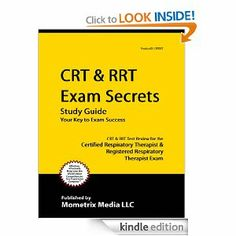 CRT & RRT Exam Secrets Study Guide: CRT & RRT Test Review for the Certified Respiratory Therapist & Registered Respiratory Therapist Exam by CRT/RRT Exam Secrets Test Prep Team. $117.15. Publisher: Mometrix Media LLC (May 24, 2011). 158 pages