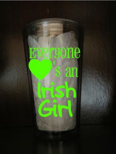 Everyone Loves An Irish Girl  Personalized St Patricks Day Tumbler
