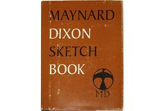 Maynard Dixon Sketch Book by Don Perceval. Flagstaff: The Northland Press, 1967. First Edition. Hardcover with dust jacket. Dixon has been called one of the greatest Western artists of the 20th century. This book focuses on his sketches. Illustrated with black & white photographs.