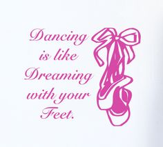 Ballet Shoes Wall Decal Quote Dancing is Like Dreaming with your Feet, kids wall decor, Girls vinyl decals. $13.00, via Etsy.