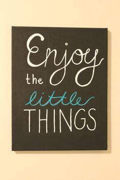 Enjoy the Little Things- Canvas Art on Etsy, $20.00