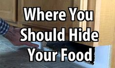 Where You Should Hide Your Food. During a disaster many people will be hungry and desperate, and they won't think twice about ransacking your kitchen.