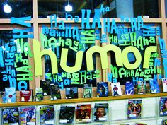 A Teen Book Display I made last year featuring funny books.  Gordon Korman, Catherine Jinks, E. Lockhart, etc.  Like a wordle