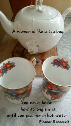 Raige Creations: Thursday Thought of The Day ~ Women Are Like Tea Bags