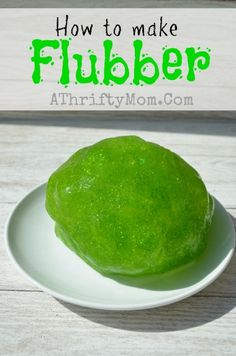 How to make Flubber,