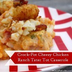 Crock-Pot Cheesy Chicken Ranch Tater Tot Casserole
