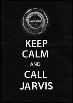 Keep Calm and Call Jarvis (Marvel's Iron Man/The Avengers)
