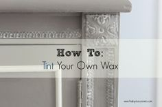 How to Tint and Apply Wax. #AnnieSloan #waxing #chalkpaint From Finding Silver Pennies. idea, chalk paint, anni sloan, paint furnitur, appli wax, annie sloan, furniture, furnitur wax, diy