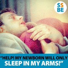 """Help! My Newborn Will Only Sleep In My Arms."" EXCELLENT newborn sleep advice from @Stephanie Markhof Should Be Easy"