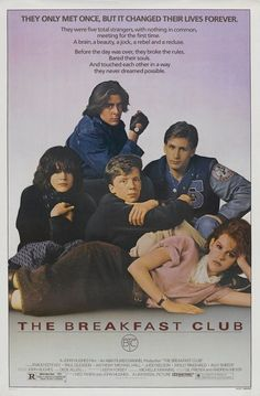 The Breakfast Club....one of my fave growing up. Never get tired of watching it.