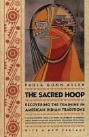 The Sacred Feminine: Recovering the Feminine in American Indian Traditions | Paula Gunn Allen