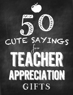 50 of the best teacher appreciation sayings and gift ideas