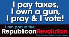 Pray, pay taxes,vote and bear arms, That;s who we are