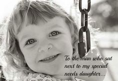 An open letter to the man who sat next to my special needs daughter on the airplane.