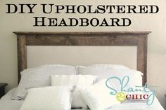 DIY Pottery Barn Inspired Queen Upholstered Headboard