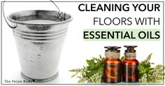 Cleaning Your Floors with Essential Oils - The Paleo Mama