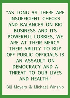 Truth be told...   This is why republicans want small government  . http://www.alternet.org/corporate-accountability-and-workplace/moyerswinship-corporate-greed-poisoning-america-literally?paging=off
