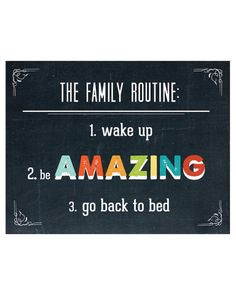 Love this!  Haha!  Family routine!