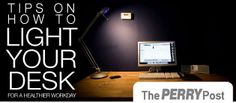 How to Light Your Desk for a Healthier Workday | Ergonomic lighting tips and suggestions from the office furniture and interiors experts at Perry Office Plus
