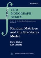 P Bleher and K Liechty, Random Matrices and the Six-Vertex Model