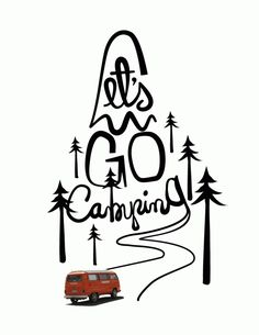 camper quotes, adventurous life, camper design, going camping, family camping, outdoors graphic design, go camping, camping graphic, lets go
