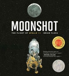 """""""Moonshot: The Flight of Apollo 11"""" by Brian Floca"""