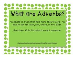 Included are 30 task cards with a focus on Adverbs.    Students are asked to read each sentence and identify the adverb.    Answer Key and Student Recording Sheet are included!