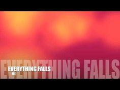 Everything Falls - FEE