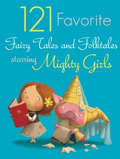 Our newly expanded collection of A Mighty Girl's 121 Favorite Fairy Tales and Folktales starring courageous, smart, and all-around Mighty Girls! Introduce your children to a few new legends like Thunder Rose,   Pirate Girl, Doña Flor, The Seven Chinese Sisters, Mulan, Brave Margaret, and many more inspiring heroines at http://www.amightygirl.com/books/fiction/fairy-tales-folktales