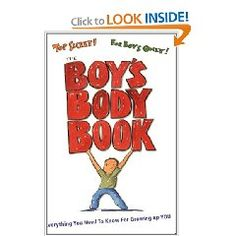 The Boy's Body Book: Everything You Need to Know for Growing Up YOU.   I think this is pretty much on par with American Girl's guide for girls (The Care and Keeping of You).  Discusses basic hygiene, physical changes, dealing with peer pressure, etc.