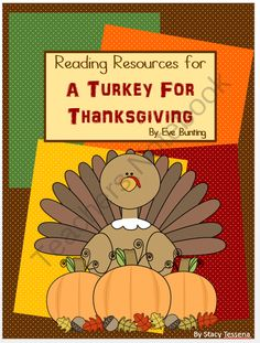Thanksgiving: A Turkey For Thanksgiving  from  Tessena Teachernotebook Shop on TeachersNotebook.com (18 pages)  - A Turkey For Thanksgiving by Eve Bunting is a fun book to share during the holiday season. I love using fun fictional text like this to help teach reading strategies and other CCSS.
