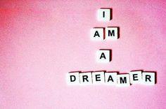 I am a dreamer! #quote