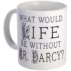 Love this Mr. Darcy Mug must have.