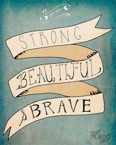 Strong Beautiful Brave - Gorgeous ArtPrint by NanLawson xx