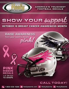 October is Breast Cancer Awareness.  Show your support and raise awareness by turning your team's football helmet decals PINK!  Call or email us today to get artwork started!  800-558-1696 sales@healyawards.com