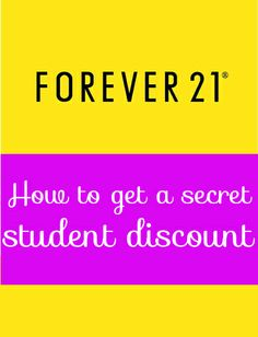 "Get a ""secret"" student discount at Forever21. I can't believe  I didn't know this existed"