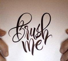 Brush me #Calligraphy & #Lettering Arts #typography #typo
