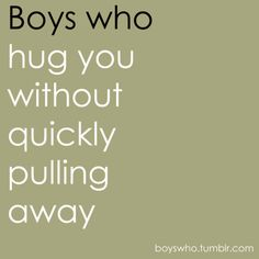 ...hug you without quickly pulling away. <3