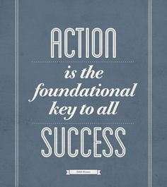 Action is the founda