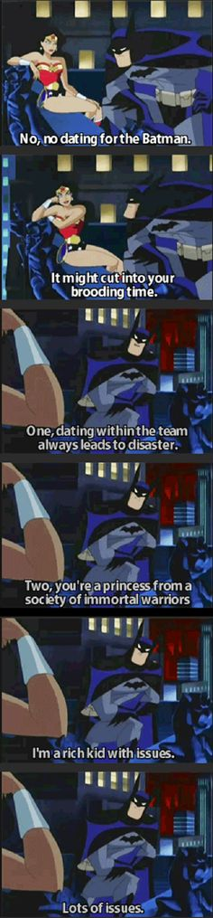 No dating for Batman. It might cut into his brooding time.