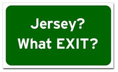 I'm from Jersey, you from Jersey?