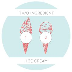 Make These Two-Ingredient Ice Creams!