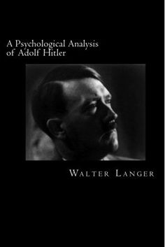 Langer's seminal account of Adolf Hitler as a person and the motivations underlying his actions not only showcased the dominant discourse of psychological analysis at the time, but it also served as the catalyst for the development of political profiling as a discipline. Click on Image for full book details.
