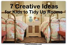 7 Creative Ideas for kids to tidy up their bedrooms.