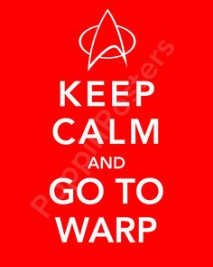 Keep Calm and Go To Warp Poster 8x10 print Star by PoppinPosters, $10.00