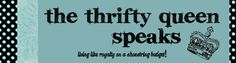 Thrifty Queen blog--lots of thrifty ideas!
