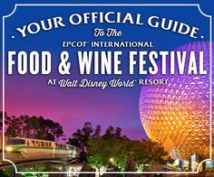 Click to learn about Epcot International Food & Wine Festival at Walt Disney World!
