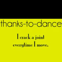 Thanks to dance..,